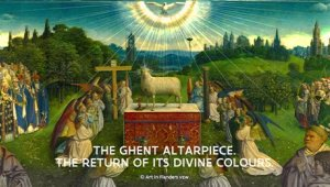 The Ghent Altarpiece: the return of its divine colours